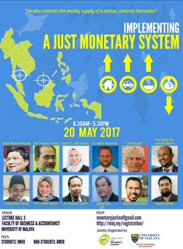 Second Seminar by Movement For Monetary Justice - IMPLEMENTING A JUST MONETARY SYSTEM - Saturday 20th May 2017 @Universiti Malaya